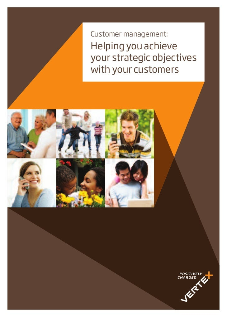 Customer management:Helping you achieveyour strategic objectiveswith your customers