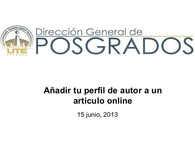 Añadir tu perfil de autor a unartículo online15 junio, 2013