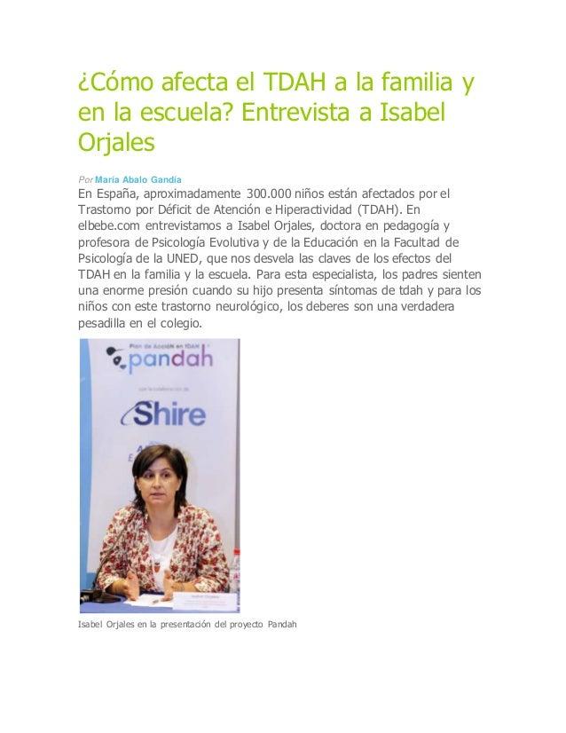 ¿Cómo afecta el TDAH a la familia y en la escuela? Entrevista a Isabel Orjales Por María Abalo Gandía En España, aproximad...