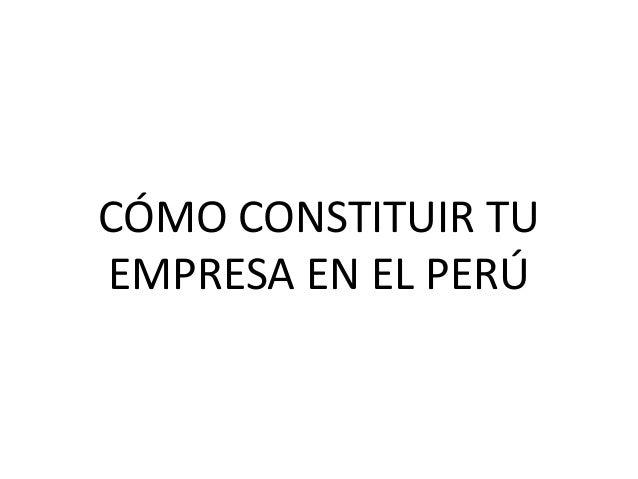 CÓMO CONSTITUIR TU EMPRESA EN EL PERÚ