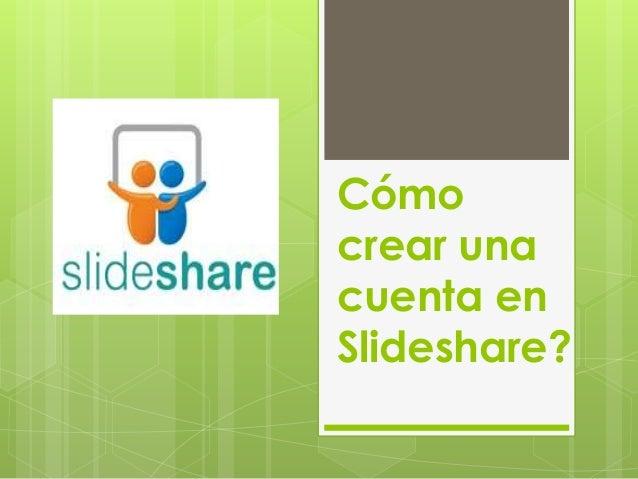 Cómo crear una cuenta en Slideshare?