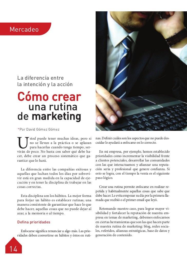 Mercadeo     La diferencia entre     la intención y la acción     Cómo crear       una rutina     de marketing     *Por Da...