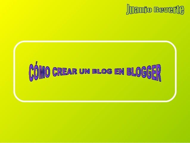 1.CREAR CUENTA EN GMAIL 2. ASIGNAR NOMBRE AL BLOG 3. ELEGIR PLANTILLA 4. PUBLICAR