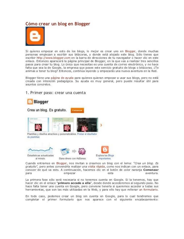 Cómo crear un blog en BloggerSi quieres empezar en esto de los blogs, lo mejor es crear uno en Blogger, donde muchasperson...