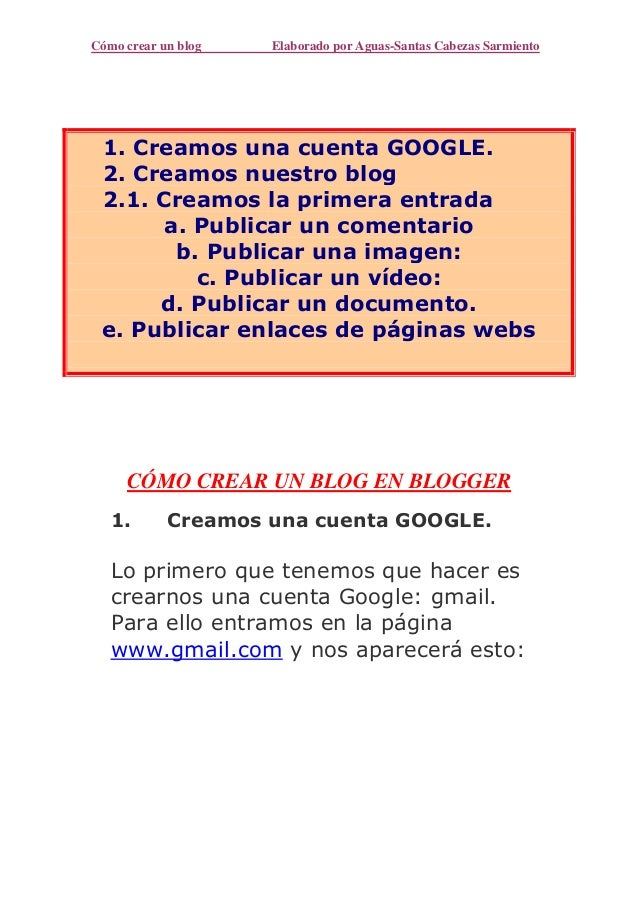 Cómo crear un blog   Elaborado por Aguas-Santas Cabezas Sarmiento 1. Creamos una cuenta GOOGLE. 2. Creamos nuestro blog 2....