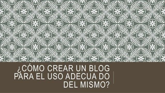 Cómo crear un blog para el uso
