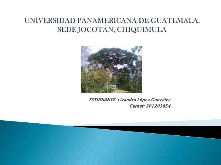 ESTUDIANTE: Lizandro López González                 Carnet: 201203854