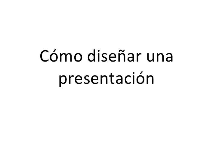 Cómo diseñar una presentación