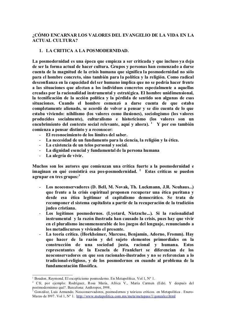 ¿CÓMO ENCARNAR LOS VALORES DEL EVANGELIO DE LA VIDA EN LAACTUAL CULTURA?    1. LA CRITICA A LA POSMODERNIDAD.La posmoderni...