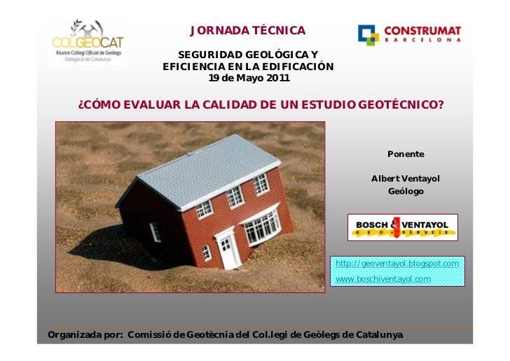 JORNADA TÉCNICA                          SEGURIDAD GEOLÓGICA Y                        EFICIENCIA EN LA EDIFICACIÓN        ...
