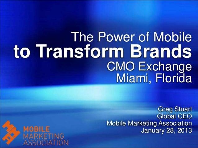 The Power of Mobileto Transform Brands           CMO Exchange            Miami, Florida                            Greg St...