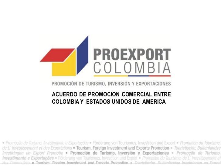 ACUERDO DE PROMOCION COMERCIAL ENTRECOLOMBIA Y ESTADOS UNIDOS DE AMERICA