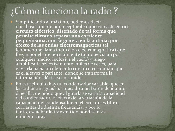 ¿Cómo funciona la radio ?<br />Simplificando al máximo, podemos decir que, básicamente, un receptor de radio consiste en u...