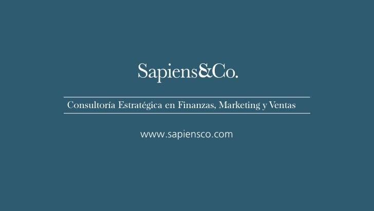 Consultoría Estratégica en Finanzas, Marketing y Ventas                 www.sapiensco.com