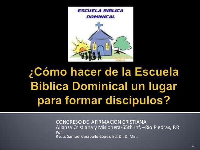 CONGRESO DE AFIRMACIÓN CRISTIANAAlianza Cristiana y Misionera-65th Inf. –Río Piedras, P.R.PorRvdo. Samuel Caraballo-López,...