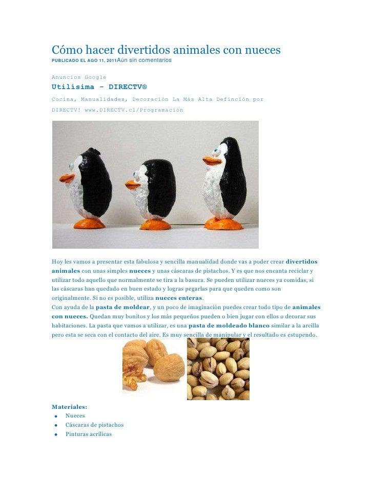 Cómo hacer divertidos animales con nuecesPUBLICADO EL AGO 11, 2011Aún   sin comentariosAnuncios GoogleUtilísima - DIRECTV®...