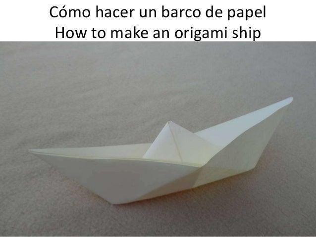 Cómo hacer un barco de papel How to make an origami ship