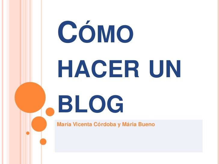 CÓMOHACER UNBLOGMaría Vicenta Córdoba y Mária Bueno
