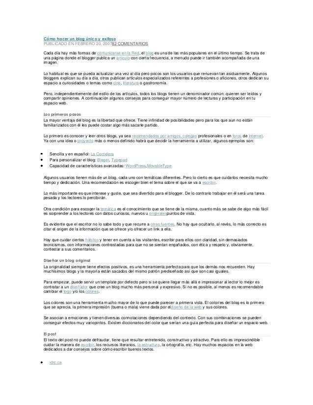 Cómo hacer un blog único y exitosoPUBLICADO EN FEBRERO 20, 200782 COMENTARIOSCada día hay más formas de comunicarse en la ...