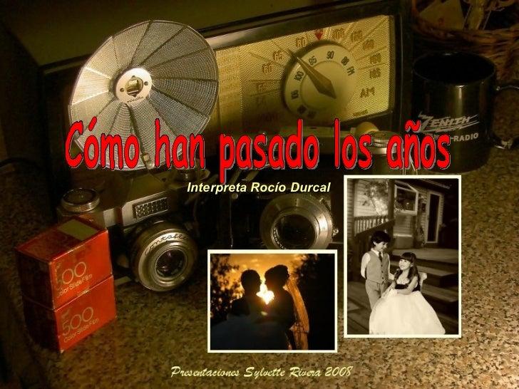 Interpreta Rocío Durcal Cómo han pasado los años