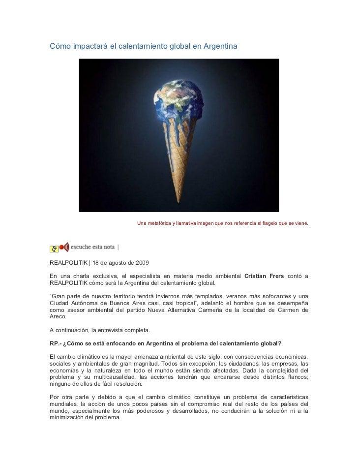 Cómo impactará el calentamiento global en Argentina                                  Una metafórica y llamativa imagen que...