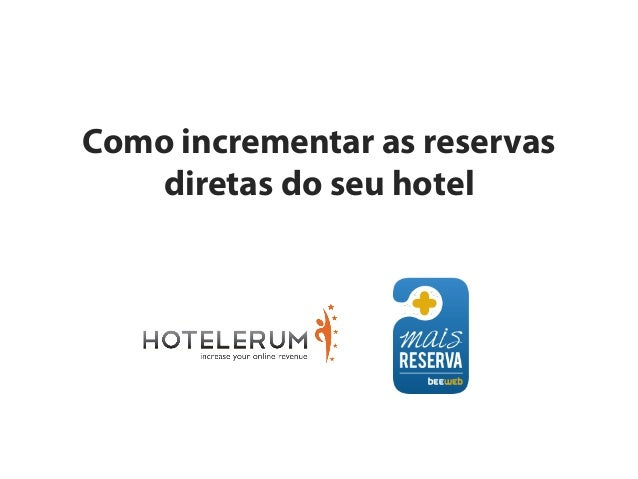 Como incrementar as reservas diretas do seu hotel