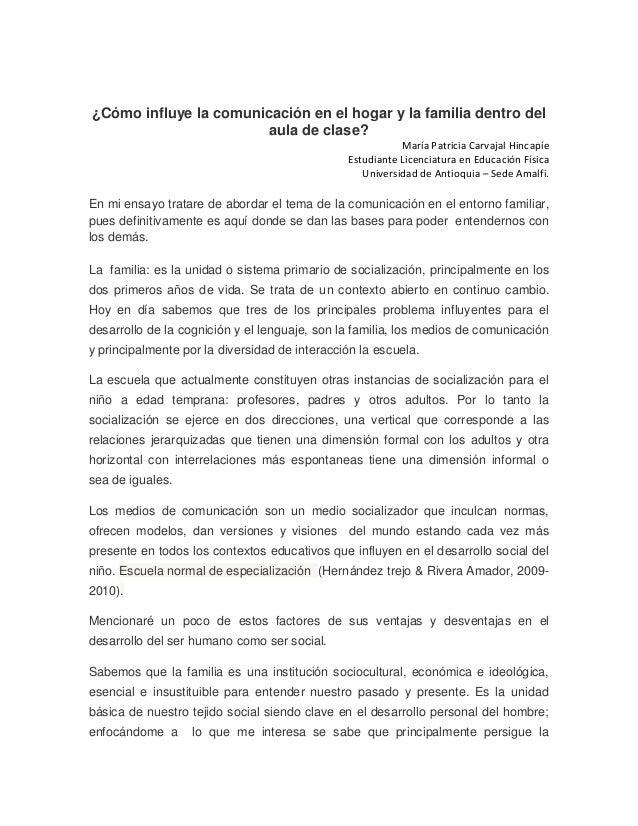 ¿Cómo influye la comunicación en el hogar y la familia dentro del aula de clase? María Patricia Carvajal Hincapíe Estudian...