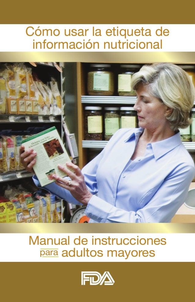 Cómo usar la etiqueta de información nutricionalManual de instrucciones para adultos mayores