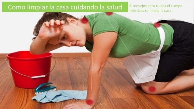 Como limpiar la casa cuidando la salud 6 consejos para cuidar el cuerpo mientras se limpia la casa.