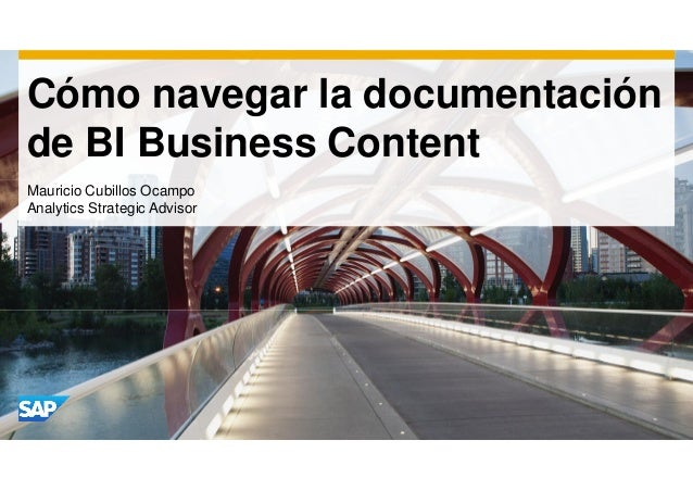 Cómo navegar la documentación  de BI Business Content  Mauricio Cubillos Ocampo  Analytics Strategic Advisor