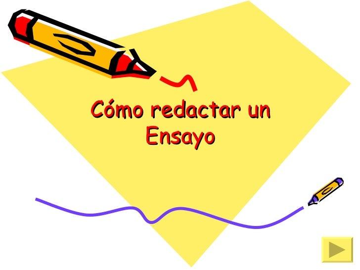 Cómo redactar un    Ensayo
