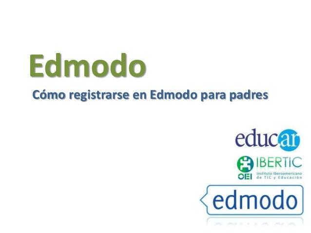Cómo registrarse en edmodo - Padres V3