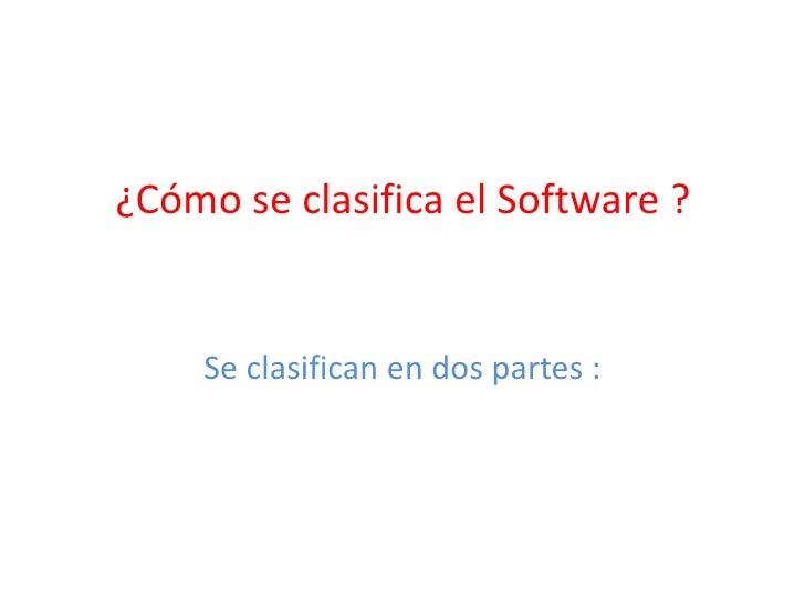 Cómo se clasifica el software