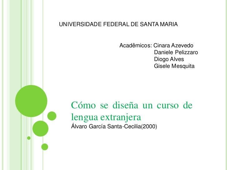 UNIVERSIDADE FEDERAL DE SANTA MARIA                     Acadêmicos: Cinara Azevedo                                 Daniele...