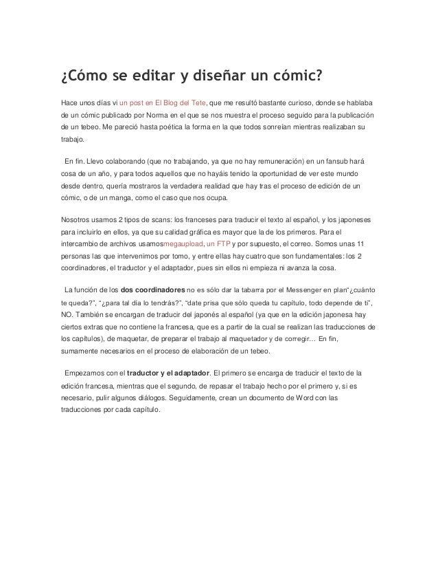¿Cómo se editar y diseñar un cómic? Hace unos días vi un post en El Blog del Tete, que me resultó bastante curioso, donde ...