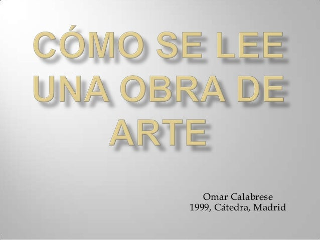 Omar Calabrese 1999, Cátedra, Madrid