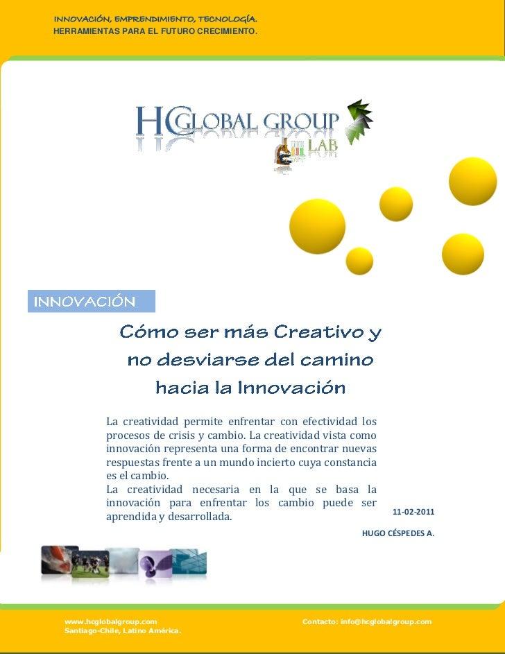 INNOVACIÓN, EMPRENDIMIENTO, TECNOLOGÍA.HERRAMIENTAS PARA EL FUTURO CRECIMIENTO.             La creatividad permite enfrent...