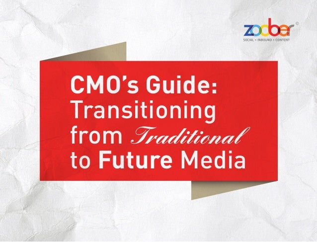 CMO's Guide:Transitioningfrom Traditionalto Future Media