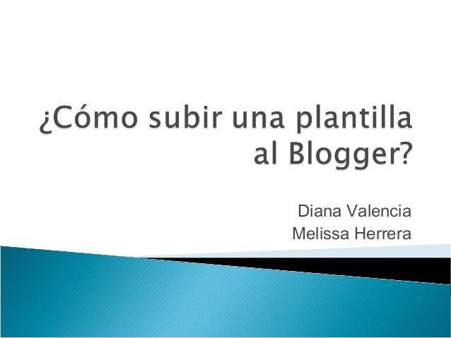 Diana Valencia Melissa Herrera