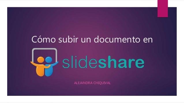 Cómo subir un documento en  ALEJANDRA CHIQUIVAL