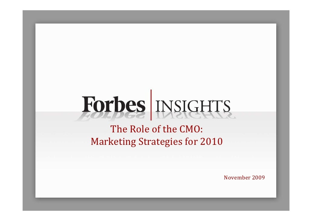 The Role of the CMO: Marketing Strategies for 2010                                   November 2009