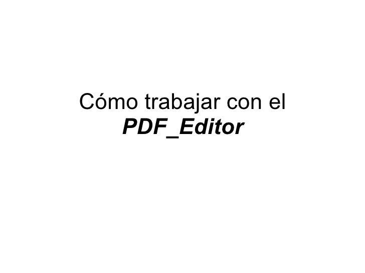 Cómo trabajar con el  PDF_Editor