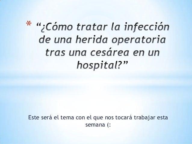 Cómo tratar la infección de una herida