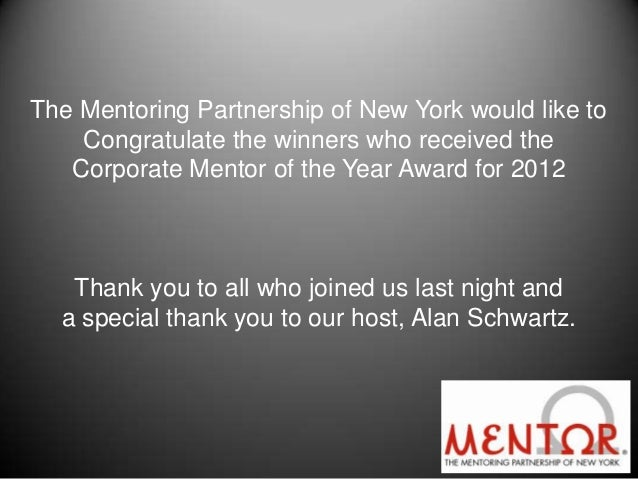 The Mentoring Partnership of New York would like to    Congratulate the winners who received the   Corporate Mentor of the...