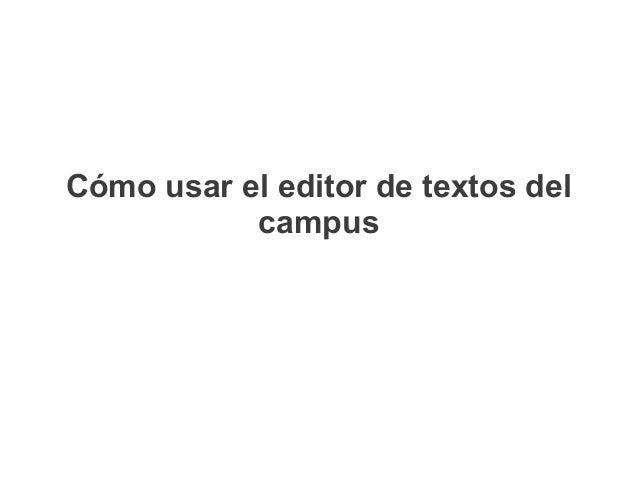 Cómo usar el editor de textos del campus