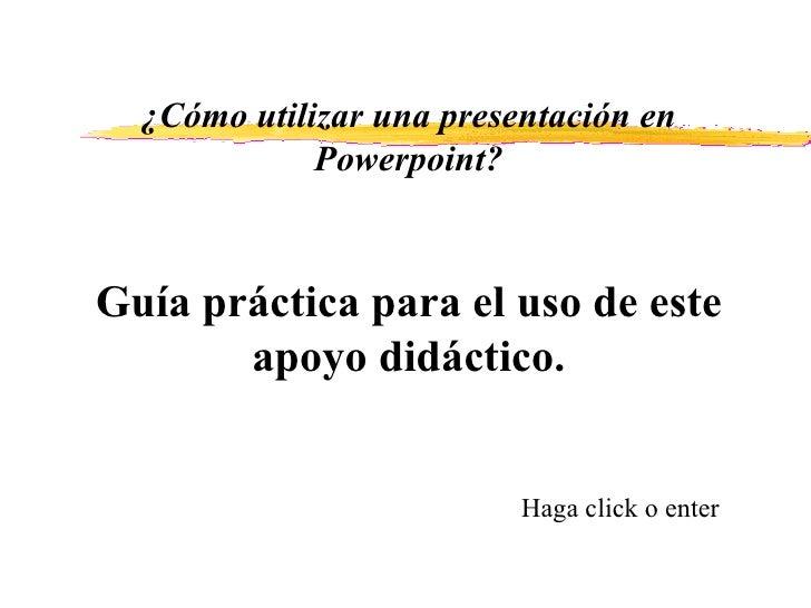 CóMo Utilizar Una PresentacióN En Powerpoint