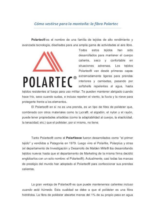 Cómo vestirse para la montaña: la fibra Polartec       Polartec® es el nombre de una familia de tejidos de alto rendimient...