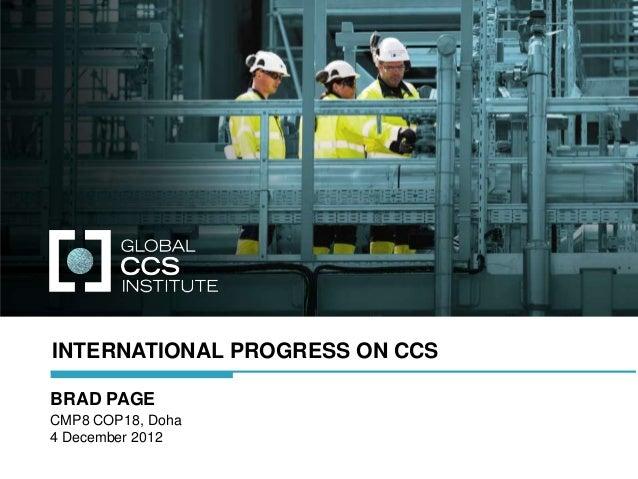 INTERNATIONAL PROGRESS ON CCSBRAD PAGECMP8 COP18, Doha4 December 2012