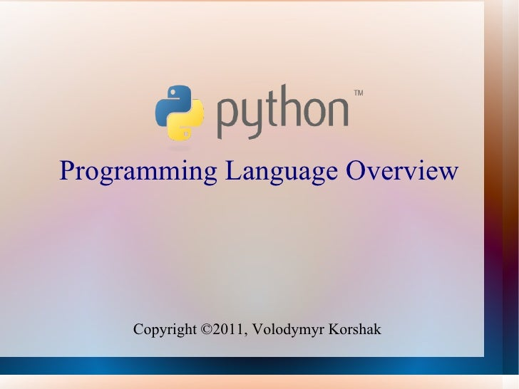 Programming Language Overview Copyright ©2011, Volodymyr Korshak