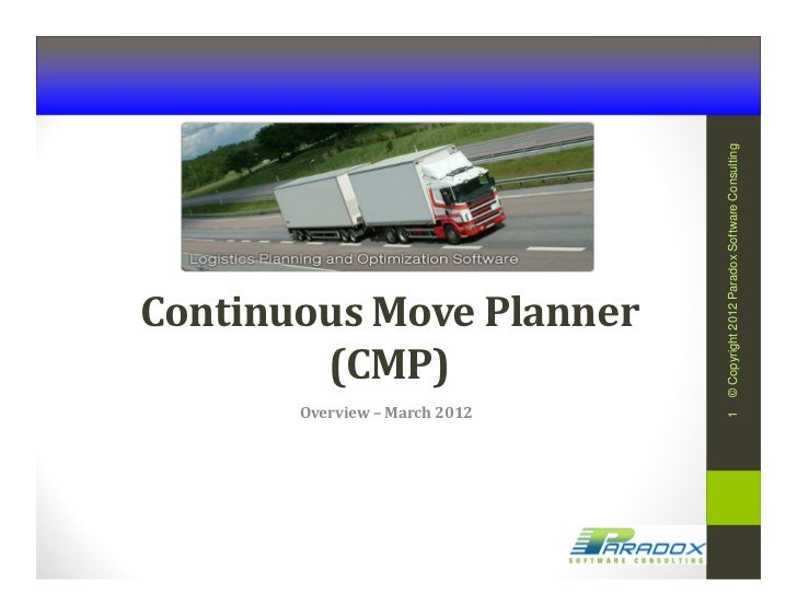 © Copyright 2012 Paradox Software ConsultingContinuous Move Planner        (CMP)       Overview – March 2012              ...